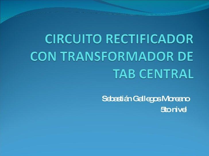 Circuito Rectificador Con Transformador De Tab Central