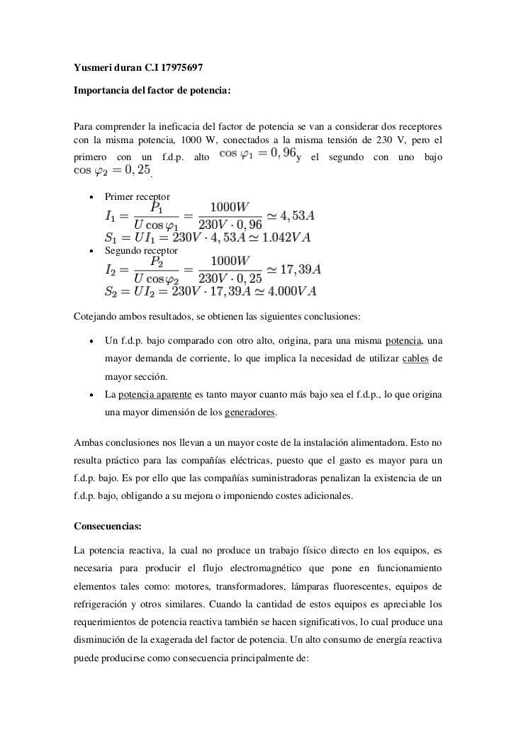 Yusmeri duran C.I 17975697<br />Importancia del factor de potencia:<br />Para comprender la ineficacia del factor de poten...