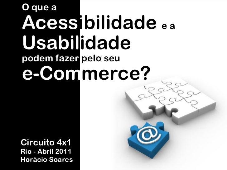 Circuito4x1 Acessibilidade e ecommerce-abril-2011