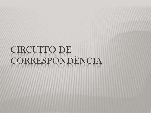 CIRCUITO DECORRESPONDÊNCIA