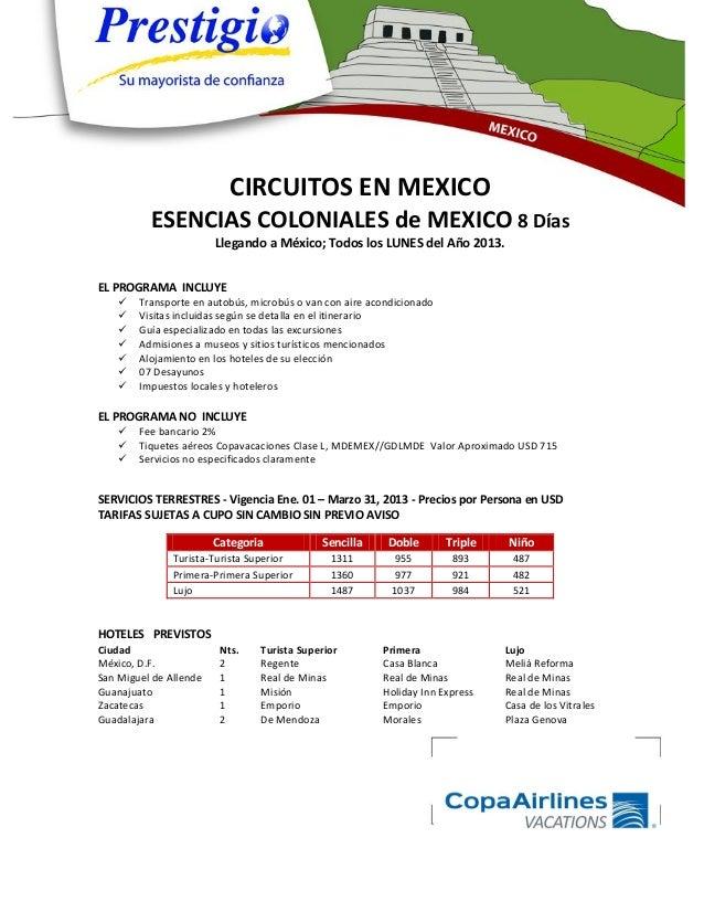 CIRCUITOS EN MEXICO          ESENCIAS COLONIALES de MEXICO 8 Días                        Llegando a México; Todos los LUNE...