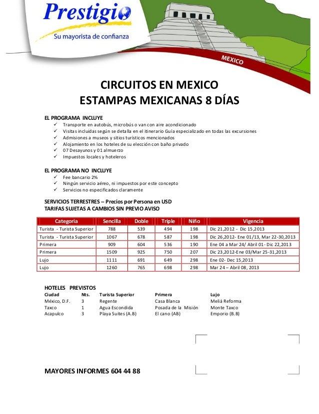 CIRCUITOS EN MEXICO                   ESTAMPAS MEXICANAS 8 DÍAS  EL PROGRAMA INCLUYE          Transporte en autobús, micr...
