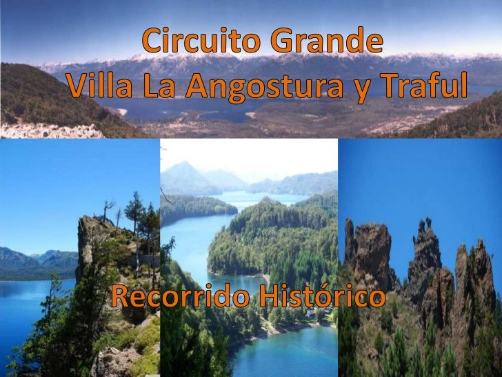 Circuito Grande Villa La Angostura y Traful<br />Recorrido Histórico<br />