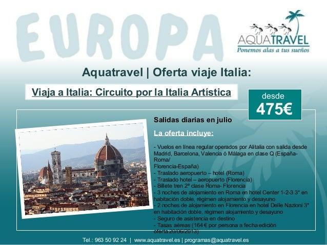 Aquatravel   Oferta viaje Italia: Viaja a Italia: Circuito por la Italia Artística Salidas diarias en julio La oferta incl...