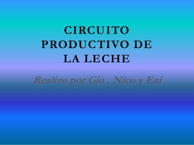 Circuito Productivo De La Leche : Circuito productivo de la leche o gio ezi nico