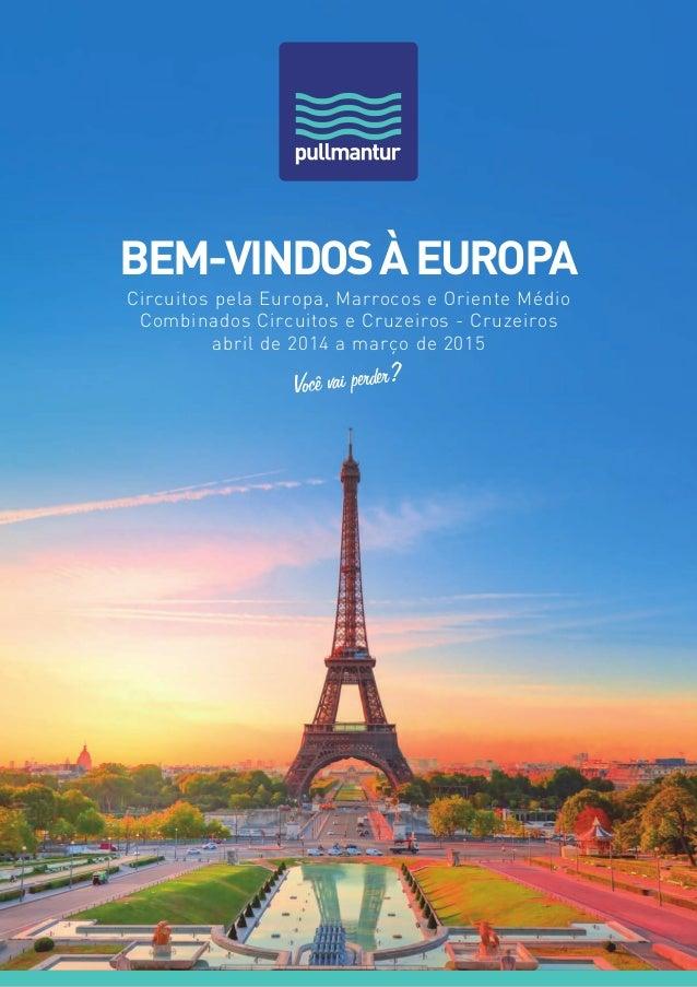 Bem-vindosàEuropa Circuitos pela Europa, Marrocos e Oriente Médio Combinados Circuitos e Cruzeiros - Cruzeiros abril de 20...
