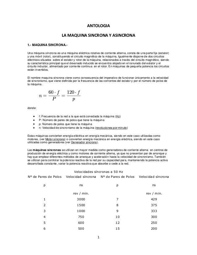 ANTOLOGIA LA MAQUINA SINCRONA Y ASINCRONA 1.- MAQUINA SINCRONA.Una máquina síncrona es una máquina eléctrica rotativa de c...