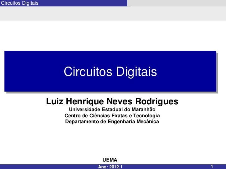 Circuitos Digitais                        Circuitos Digitais                     Luiz Henrique Neves Rodrigues            ...