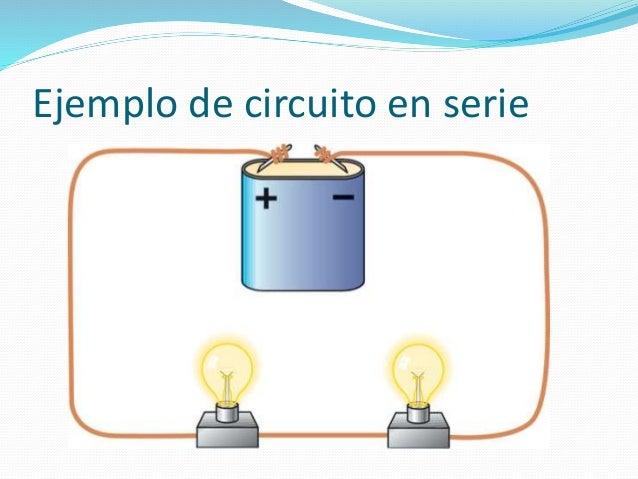 Circuito Electrico En Serie : Circuitos eléctricos