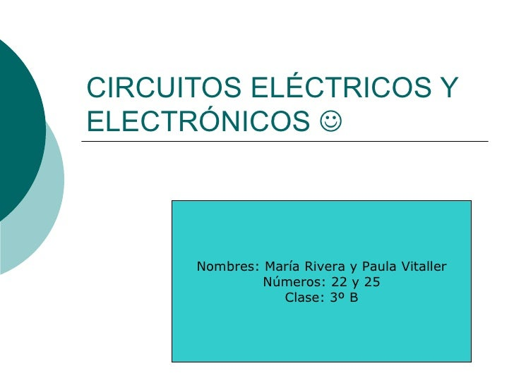 CIRCUITOS ELÉCTRICOS YELECTRÓNICOS       Nombres: María Rivera y Paula Vitaller               Números: 22 y 25           ...