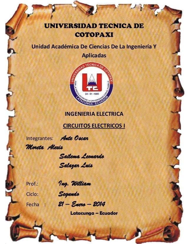 UNIVERSIDAD TECNICA DE COTOPAXI Unidad Académica De Ciencias De La Ingeniería Y Aplicadas  INGENIERIA ELECTRICA CIRCUITOS ...