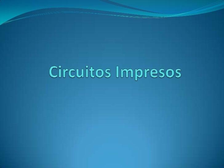 Circuitos impresos En electrónica, un circuito impreso, tarjeta de circuito  impreso o PCB (del inglésprinted circuito bo...