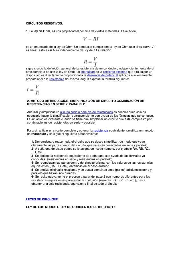 CIRCUITOS RESISTIVOS:1. La ley de Ohm, es una propiedad específica de ciertos materiales. La relaciónes un enunciado de la...