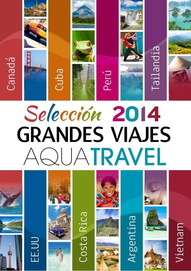 Cuba Tailandia Argentina Perú Canadá CostaRica EE.UU Vietnam GRANDES VIAJES 2014