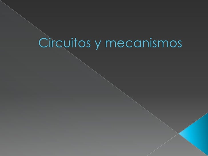 Circuitos y mecanismos