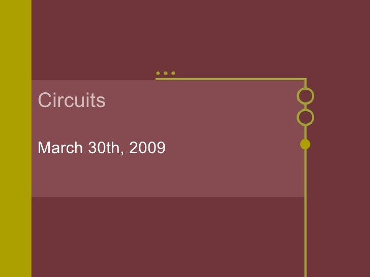 Circuits March 30th, 2009