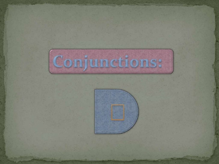 Conjunctions:<br />