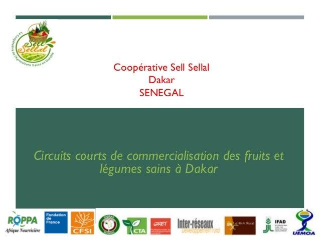 Coopérative Sell Sellal Dakar SENEGAL Circuits courts de commercialisation des fruits et légumes sains à Dakar