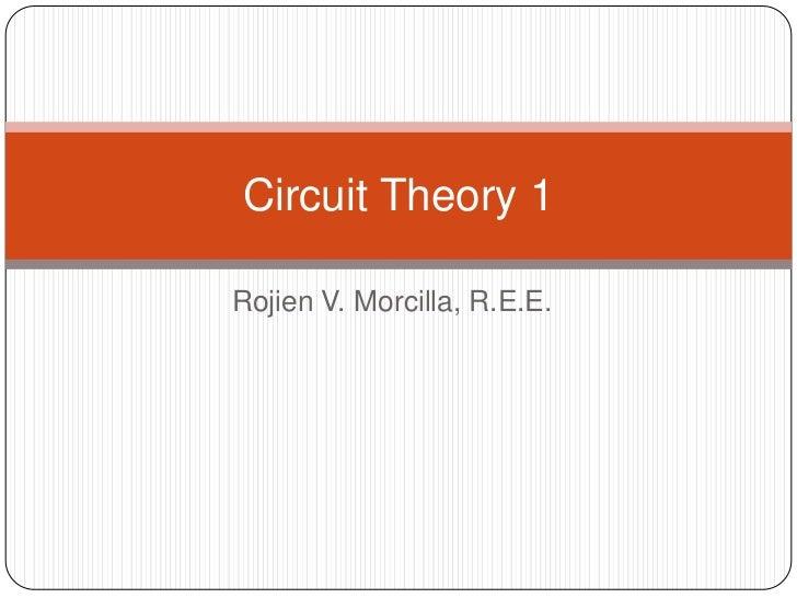 Rojien V. Morcilla, R.E.E.<br />Circuit Theory 1<br />