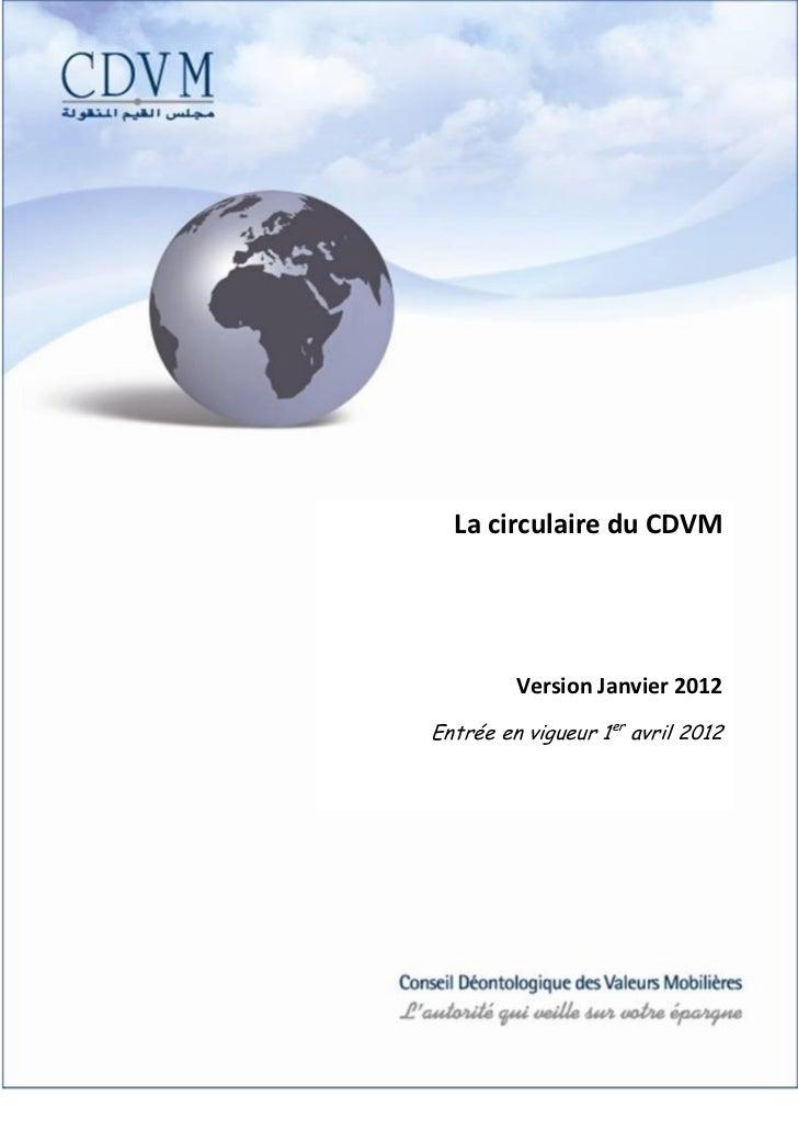 La circulaire du CDVM         Version Janvier 2012Entrée en vigueur 1er avril 2012