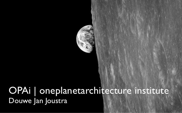 OPAi | oneplanetarchitecture instituteDouwe Jan Joustra