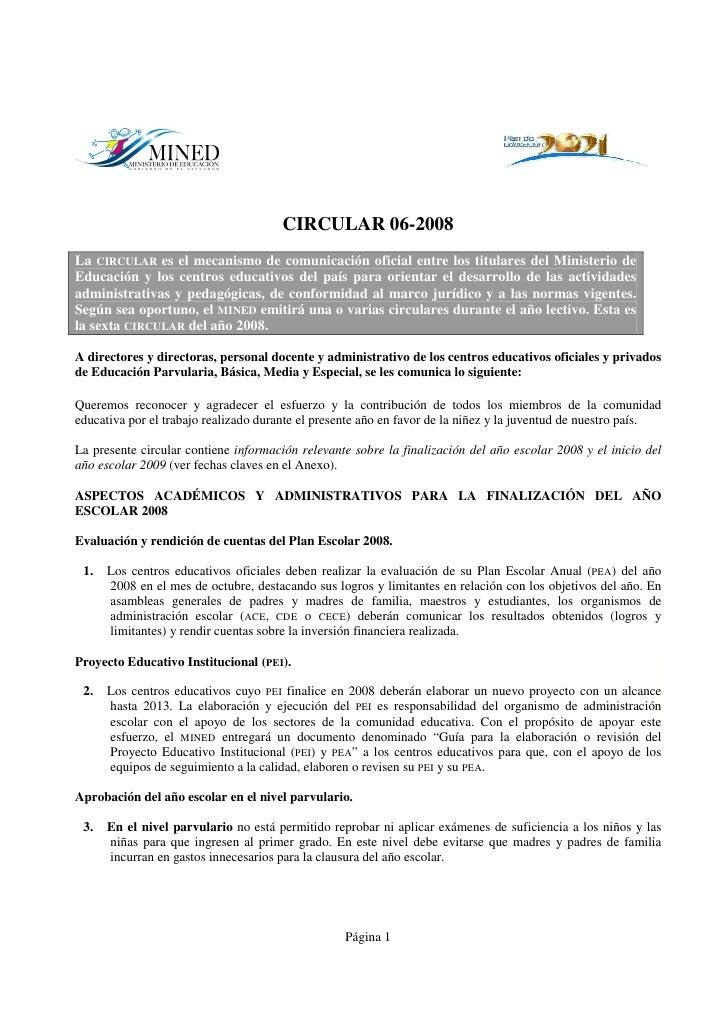 CIRCULAR 06-2008 La CIRCULAR es el mecanismo de comunicación oficial entre los titulares del Ministerio de Educación y los...