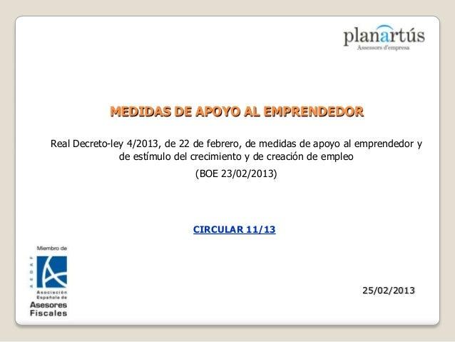 MEDIDAS DE APOYO AL EMPRENDEDORReal Decreto-ley 4/2013, de 22 de febrero, de medidas de apoyo al emprendedor y            ...