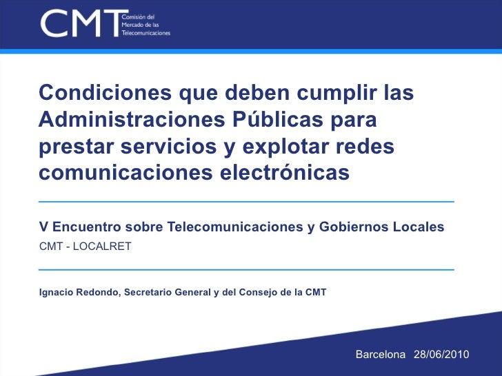Condiciones que deben cumplir las Administraciones Públicas para prestar servicios y explotar redes comunicaciones electró...