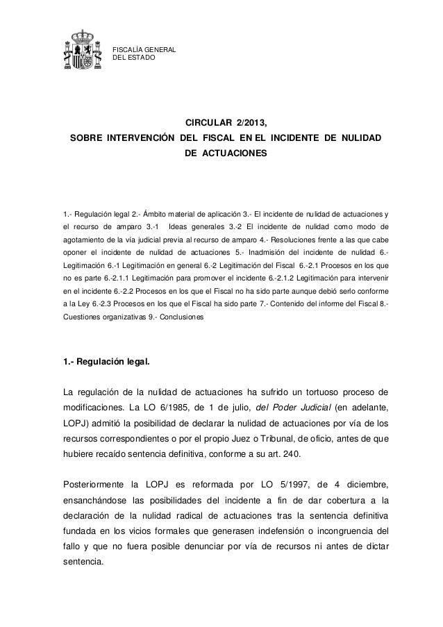 FISCALÍA GENERAL               DEL ESTADO                                     CIRCULAR 2/2013,  SOBRE INTERVENCIÓN DEL FIS...
