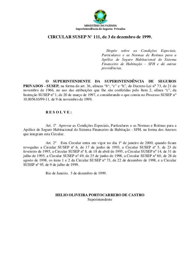 MINISTÉRIO DA FAZENDA Superintendência de Seguros Privados CIRCULAR SUSEP N° 111, de 3 de dezembro de 1999. Dispõe sobre a...