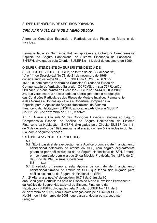 SUPERINTENDÊNCIA DE SEGUROS PRIVADOS CIRCULAR Nº 382, DE 16 DE JANEIRO DE 2009 Altera as Condições Especiais e Particulare...