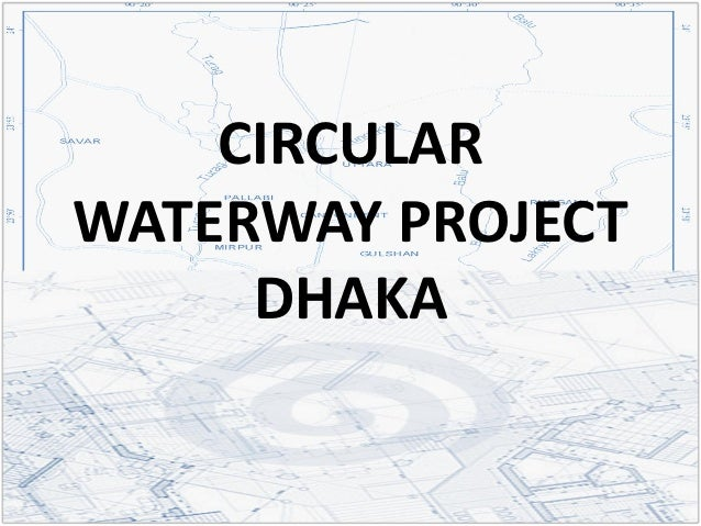CIRCULARWATERWAY PROJECT     DHAKA