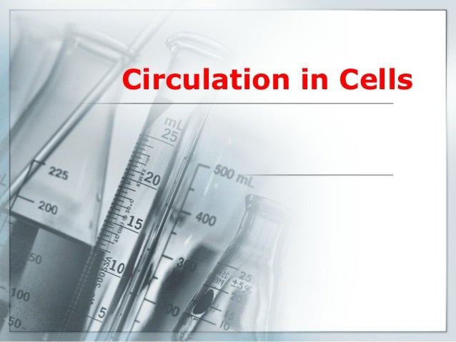 Circulation in cells ok