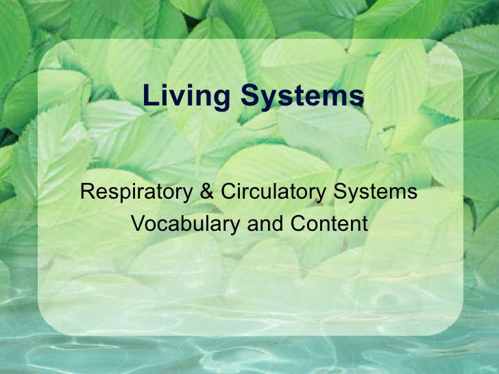 Living Systems Respiratory & Circulatory Systems Vocabulary and Content