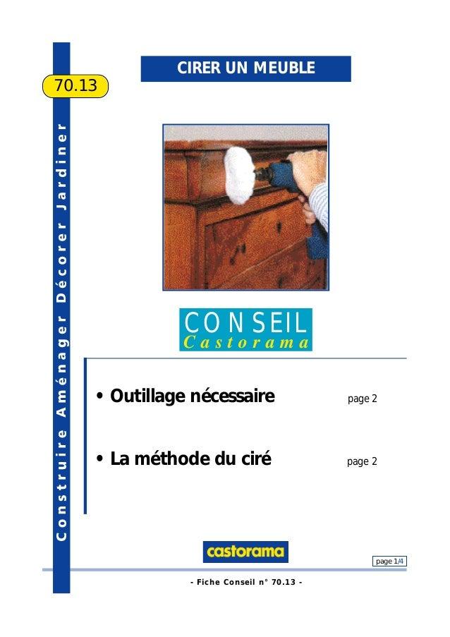- Fiche Conseil n° 70.13 - page 1/4 CIRER UN MEUBLE 70.13 CONSEIL C a s t o r a m a • Outillage nécessaire page 2 • La mét...