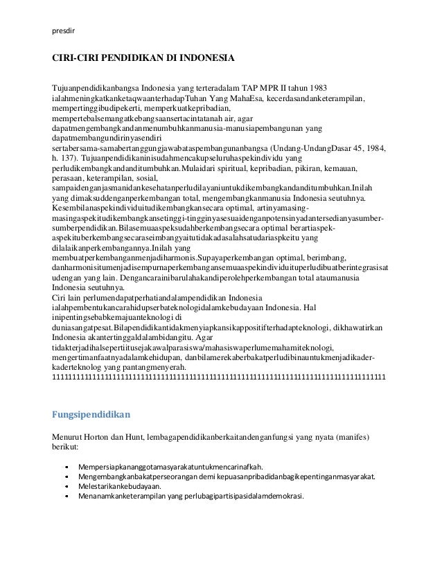 presdirCIRI-CIRI PENDIDIKAN DI INDONESIATujuanpendidikanbangsa Indonesia yang terteradalam TAP MPR II tahun 1983ialahmenin...