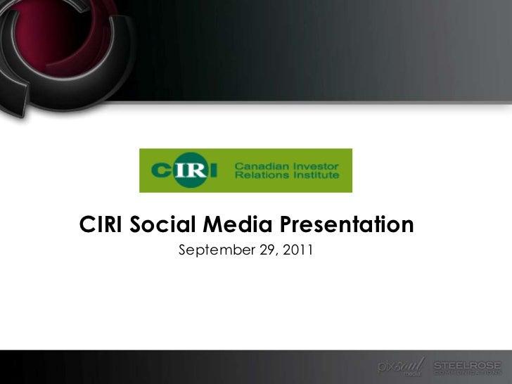 CIRI Social Media Presentation<br />September 29, 2011<br />