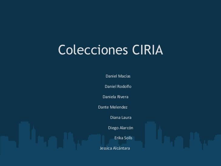 Colecciones CIRIA  Daniel Macías  Daniel Rodolfo  Daniela Rivera  Dante Melendez  Diana L...