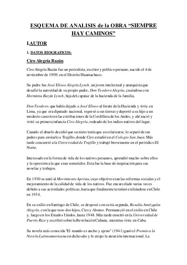 """ESQUEMA DE ANALISIS de la OBRA """"SIEMPRE HAY CAMINOS"""" I.AUTOR 1. DATOS BIOGRAFICOS: Ciro Alegría Bazán Ciro Alegría Bazán f..."""