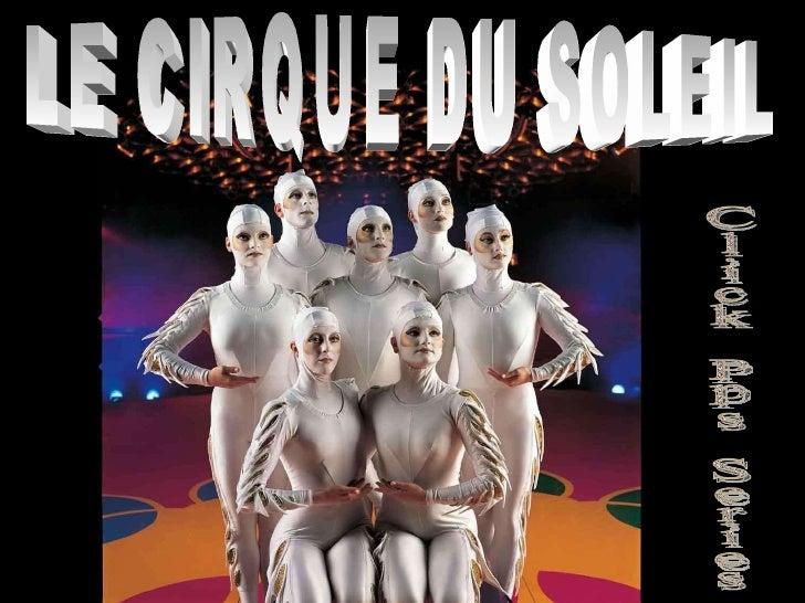 LE CIRQUE DU SOLEIL Click Pps Series