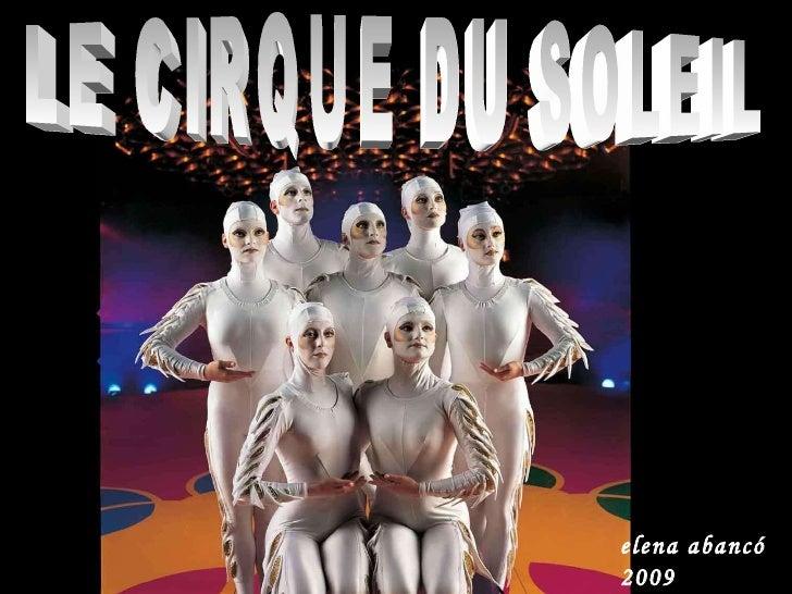 LE CIRQUE DU SOLEIL elena abancó 2009