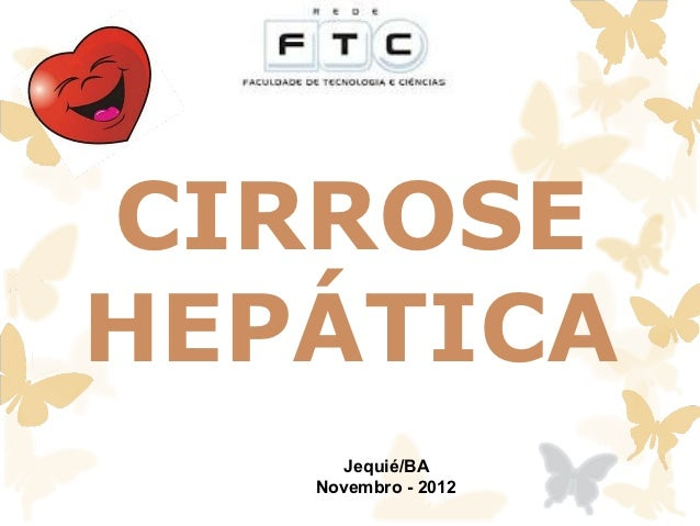 CIRROSEHEPÁTICA     Jequié/BA   Novembro - 2012