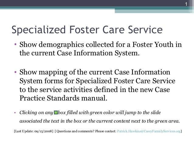 1Specialized Foster Care Service• Show demographics collected for a Foster Youth in  the current Case Information System.•...