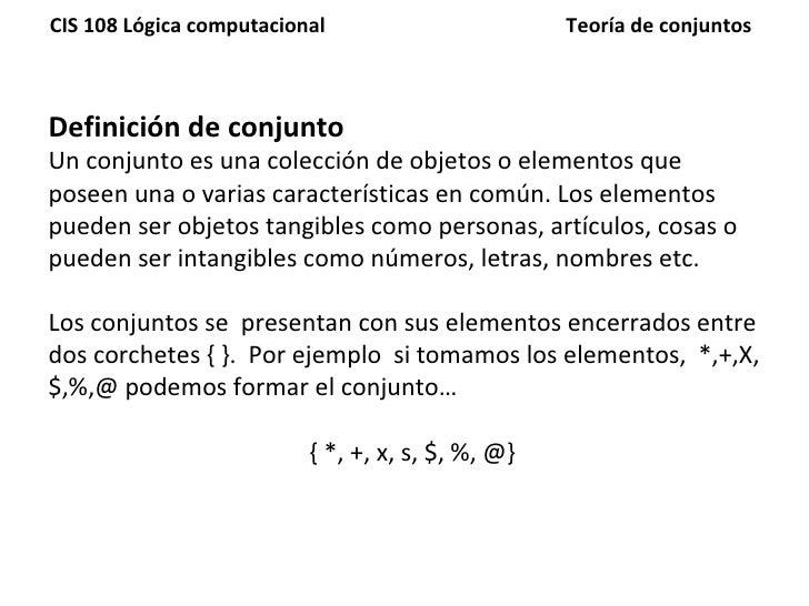Definición de conjunto Un conjunto es una colección de objetos o elementos que poseen una o varias características en comú...