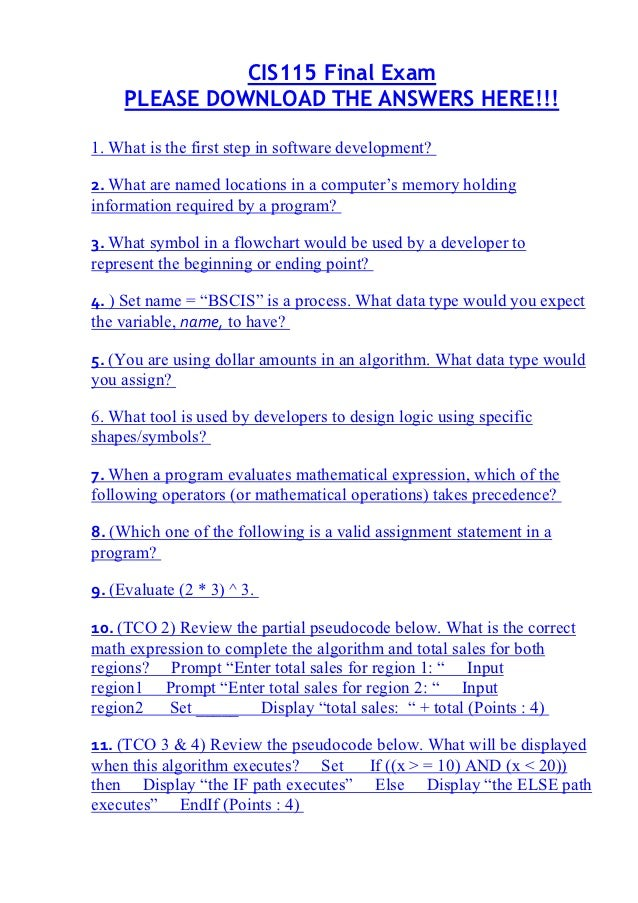 CIS115 Final Exam     PLEASE DOWNLOAD THE ANSWERS HERE!!!1. What is the first step in software development?2. What are nam...