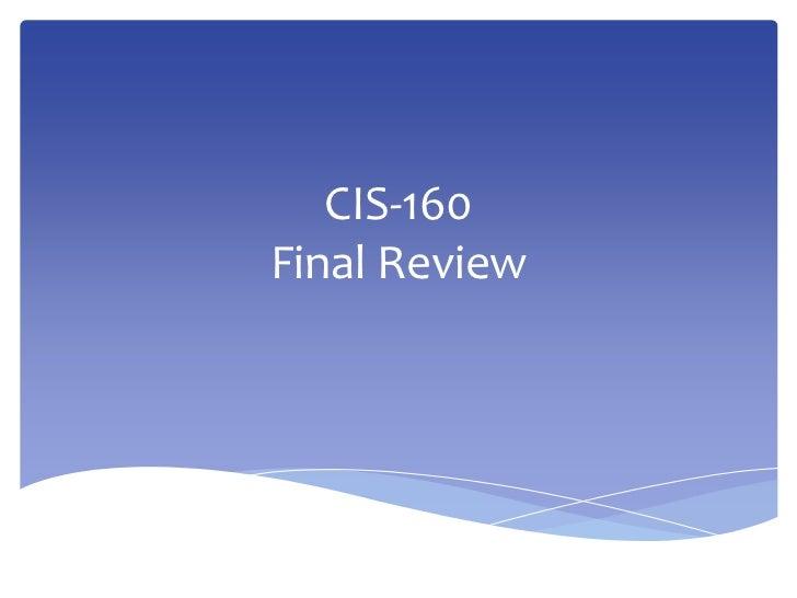 CIS-160Final Review