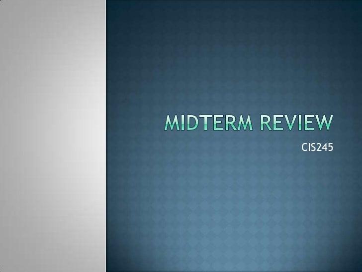 Cis245 Midterm Review