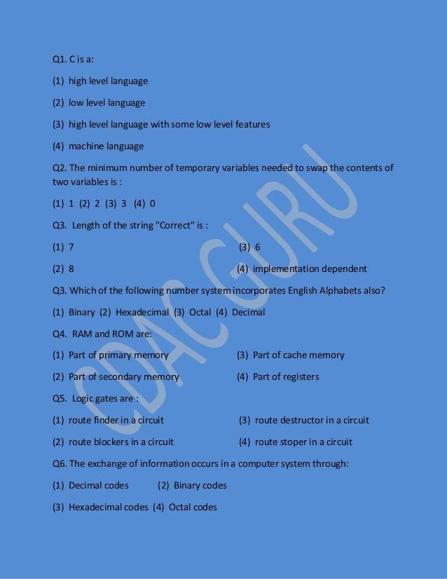 Q1. C is a: (1) high level language (2) low level language (3) high level language with some low level features (4) machin...