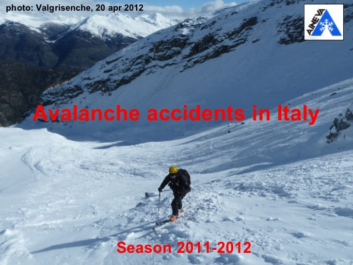 photo: Valgrisenche, 20 apr 2012      Avalanche accidents in Italy                         Season 2011-2012