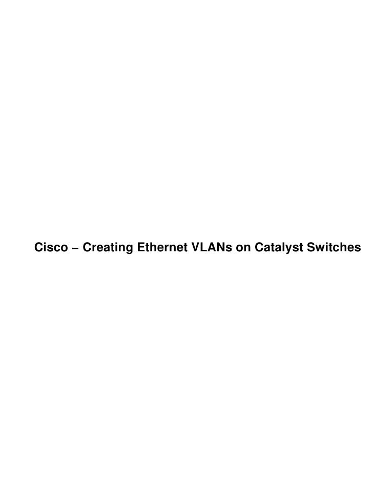 Cisco − Creating Ethernet VLANs on Catalyst Switches
